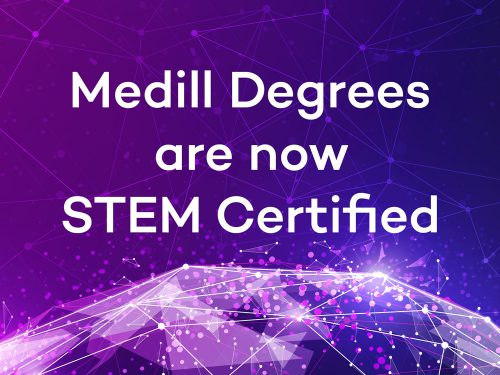 """Text that says """"Medill degrees are now STEM certified"""" is written over a purple graphic of a globe."""